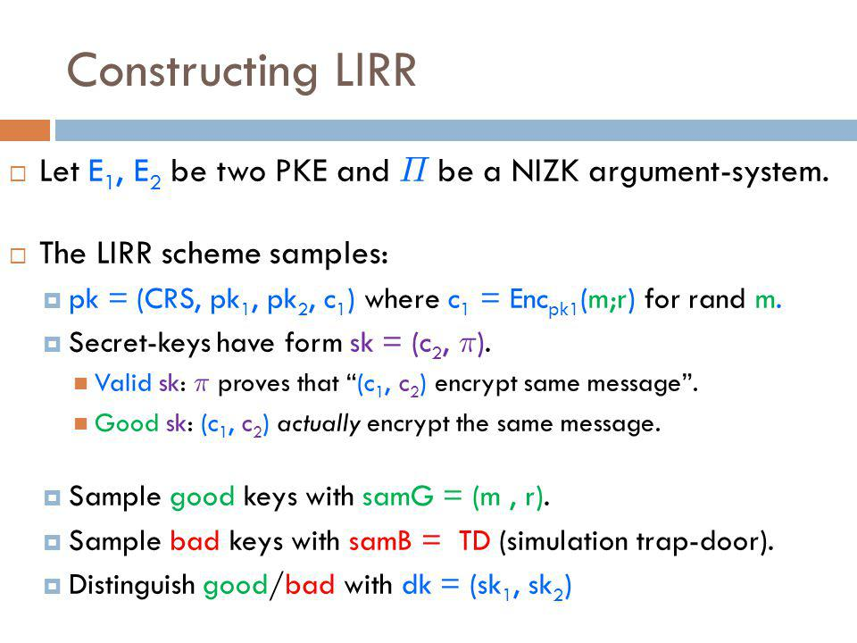 Constructing LIRR  Let E 1, E 2 be two PKE and ¦ be a NIZK argument-system.