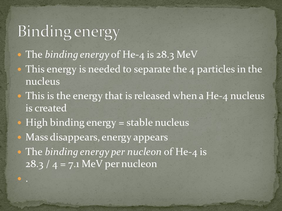 Step 1 – Find the mass of the nucleus Step 2 – Find out how many protons and neutrons you need to build the nucleus and calculate their total mass Step 3 – Calculate the mass-defect Step 4 – Calculate the binding energy (per nucleon) using 1 u=931.5 MeV.