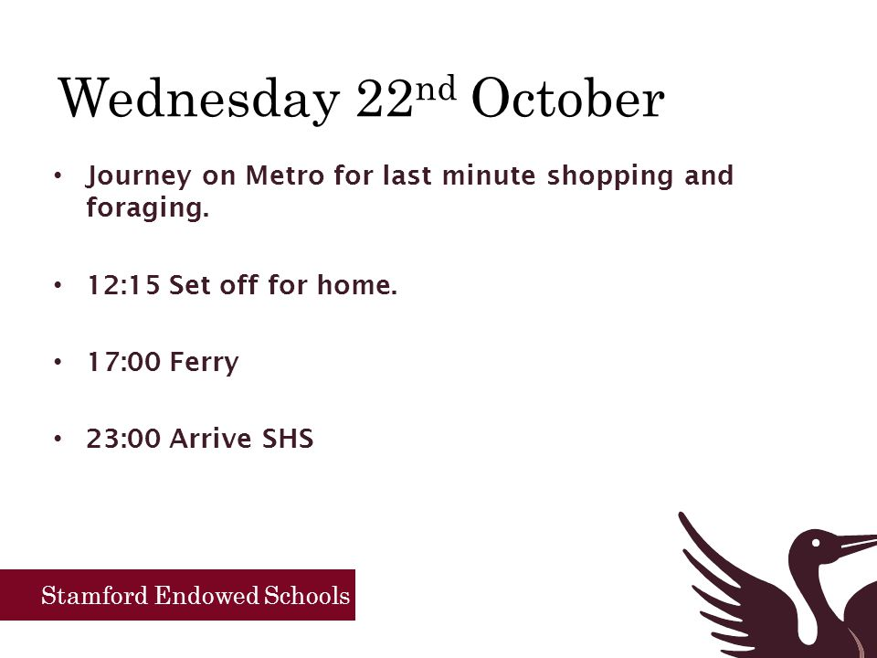 Stamford Endowed Schools Wednesday 22 nd October Journey on Metro for last minute shopping and foraging.