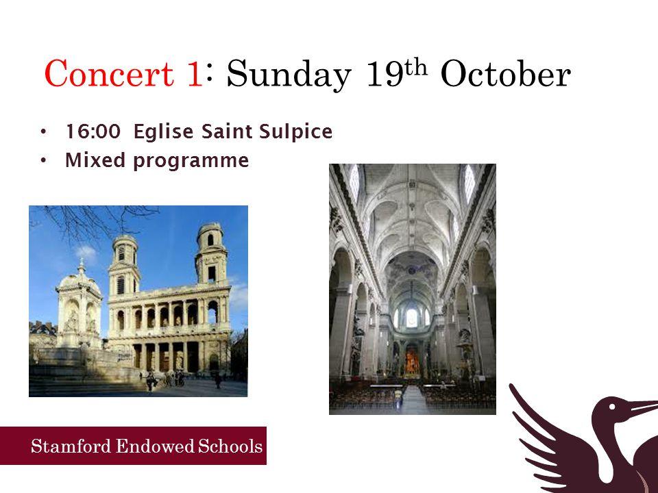 Stamford Endowed Schools Concert 2: Sunday 19 th October 19:15 FOYER DE LA JEUNE FILLE 58 Rue St Didier.