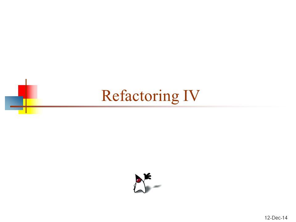 12-Dec-14 Refactoring IV