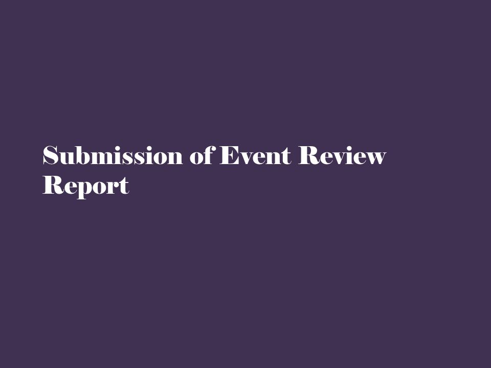 Submission of Event Review Report
