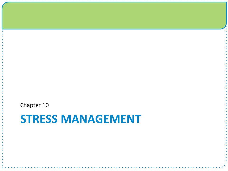 STRESS MANAGEMENT Chapter 10