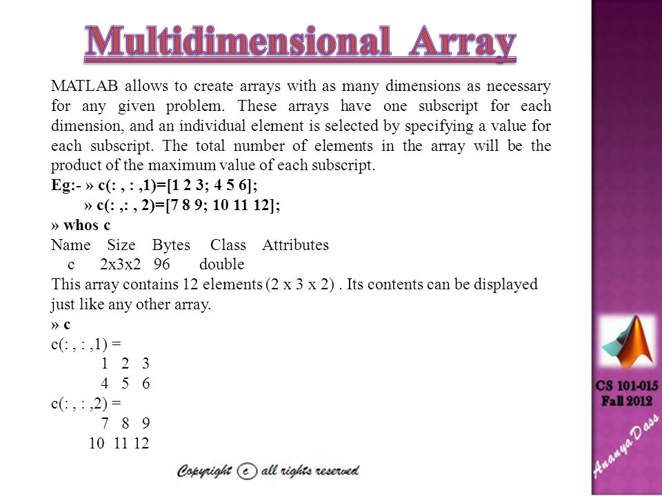 Storing Multidimensional Array in Memory:- A two-dimensional array with m rows and n columns will contain m n elements, and these elements will occupy m n successive locations in the computer's memory.