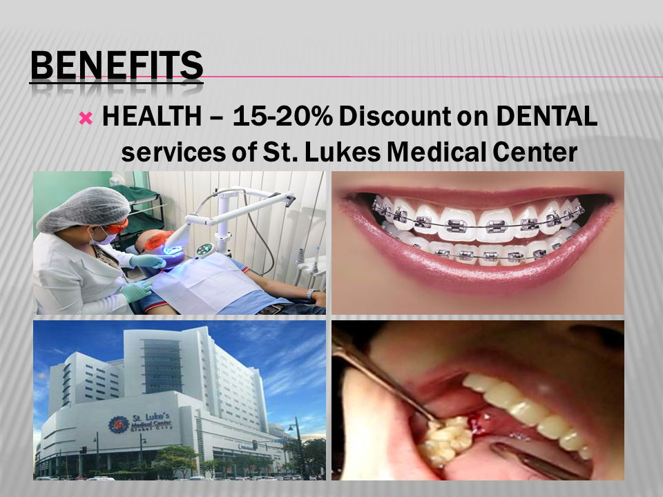  HEALTH – 15-20% Discount on DENTAL services of St. Lukes Medical Center