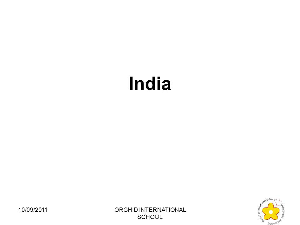 Which country among the following is a developing country? 1.India 2.Japan 3.France 4.Sweden 10/09/2011ORCHID INTERNATIONAL SCHOOL