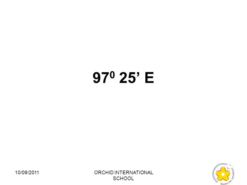 The easternmost longitude of India is 1.97 0 25' E 2.68 0 07' E 3.77 0 06' E 4.82 0 32' E 10/09/2011ORCHID INTERNATIONAL SCHOOL