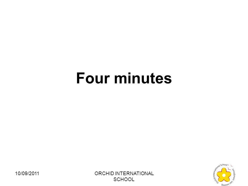 What is the time difference for every degree of longitude? 1.Eight minutes 2.Ten minutes 3.Four minutes 4.Twelve minutes 10/09/2011ORCHID INTERNATIONA