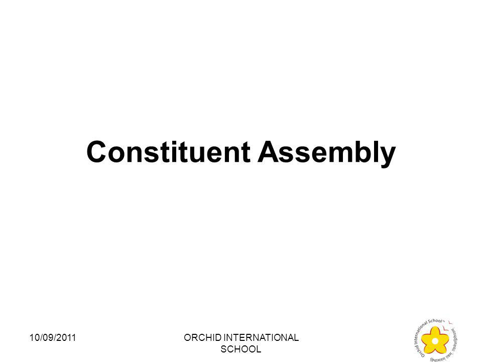 The precursor to the Indian Parliament was the : 1.AD hoc committee 2.Provisional Parliament 3.Constituent Assembly 4.Supreme Assembly 10/09/2011ORCHID INTERNATIONAL SCHOOL
