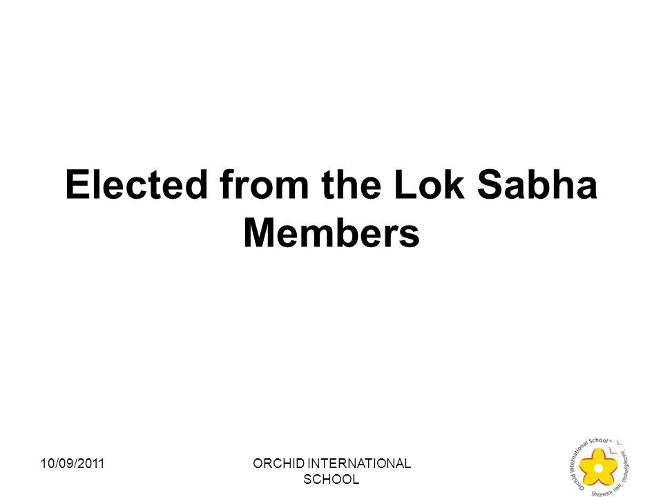 The Presiding Chairman of the Lok Sabha is the following: 1.Prime Minister 2.President 3.Vice President 4.Elected from the Lok Sabha Members 10/09/2011ORCHID INTERNATIONAL SCHOOL