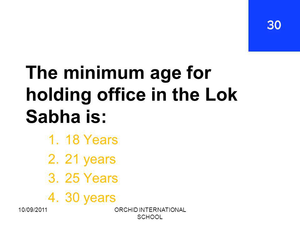 Elected from the Lok Sabha Members 10/09/2011ORCHID INTERNATIONAL SCHOOL