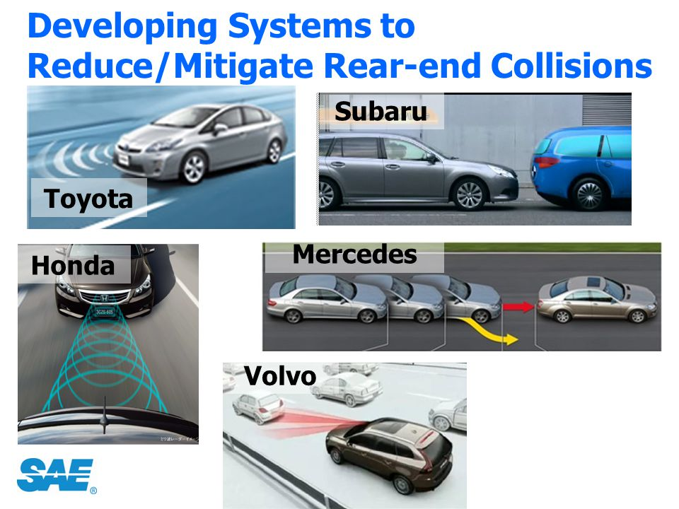Developing Systems to Reduce/Mitigate Rear-end Collisions Toyota Honda Subaru Mercedes Volvo