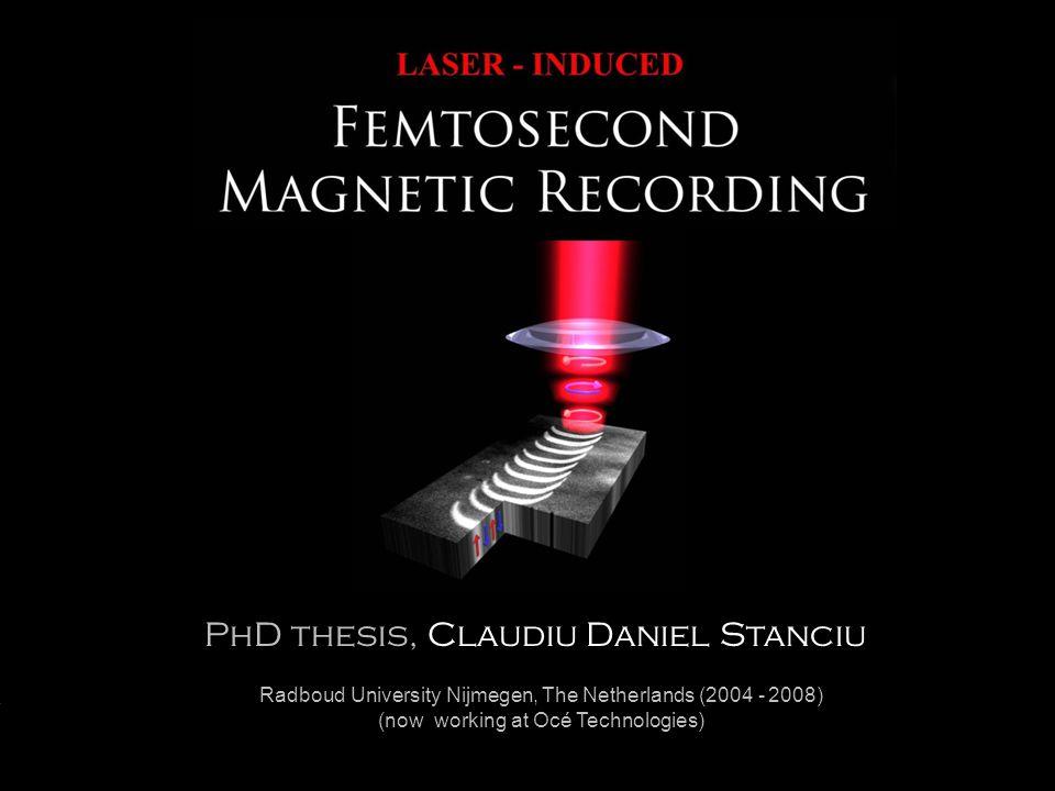 Radboud University Nijmegen PhD thesis, Claudiu Daniel Stanciu Radboud University Nijmegen, The Netherlands (2004 - 2008) (now working at Océ Technologies)
