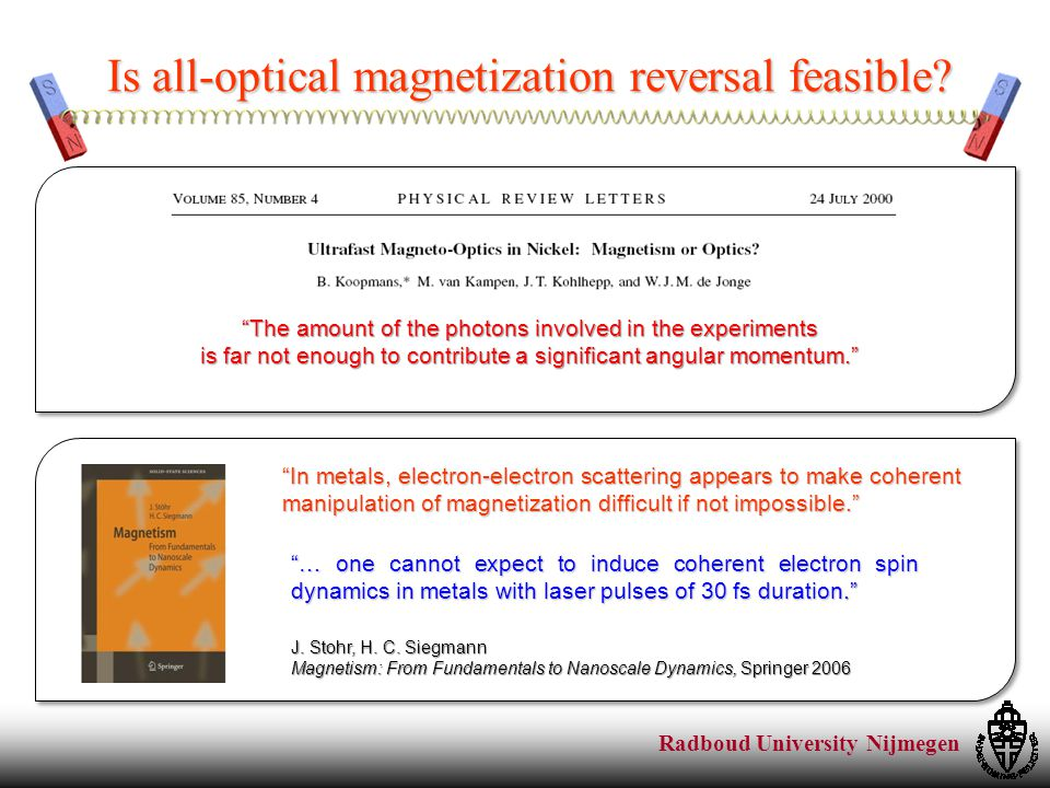 Radboud University Nijmegen Is all-optical magnetization reversal feasible.