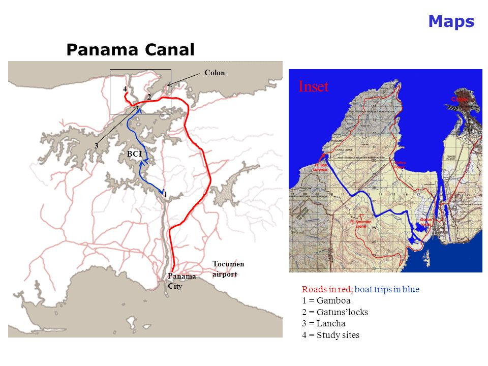 Maps Panama City BCI 1 2 3 4 Roads in red; boat trips in blue 1 = Gamboa 2 = Gatuns'locks 3 = Lancha 4 = Study sites Colon Inset Tocumen airport Panama Canal