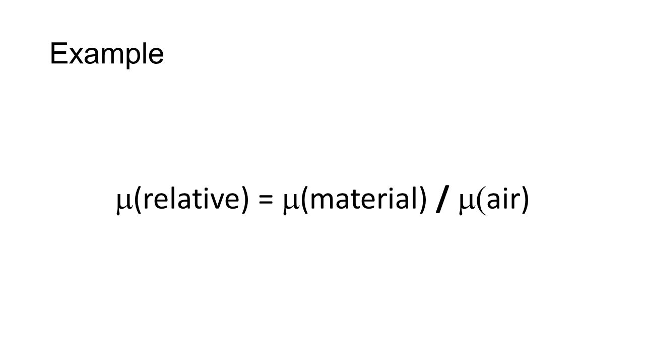 Example  (relative) =  (material) /  air)