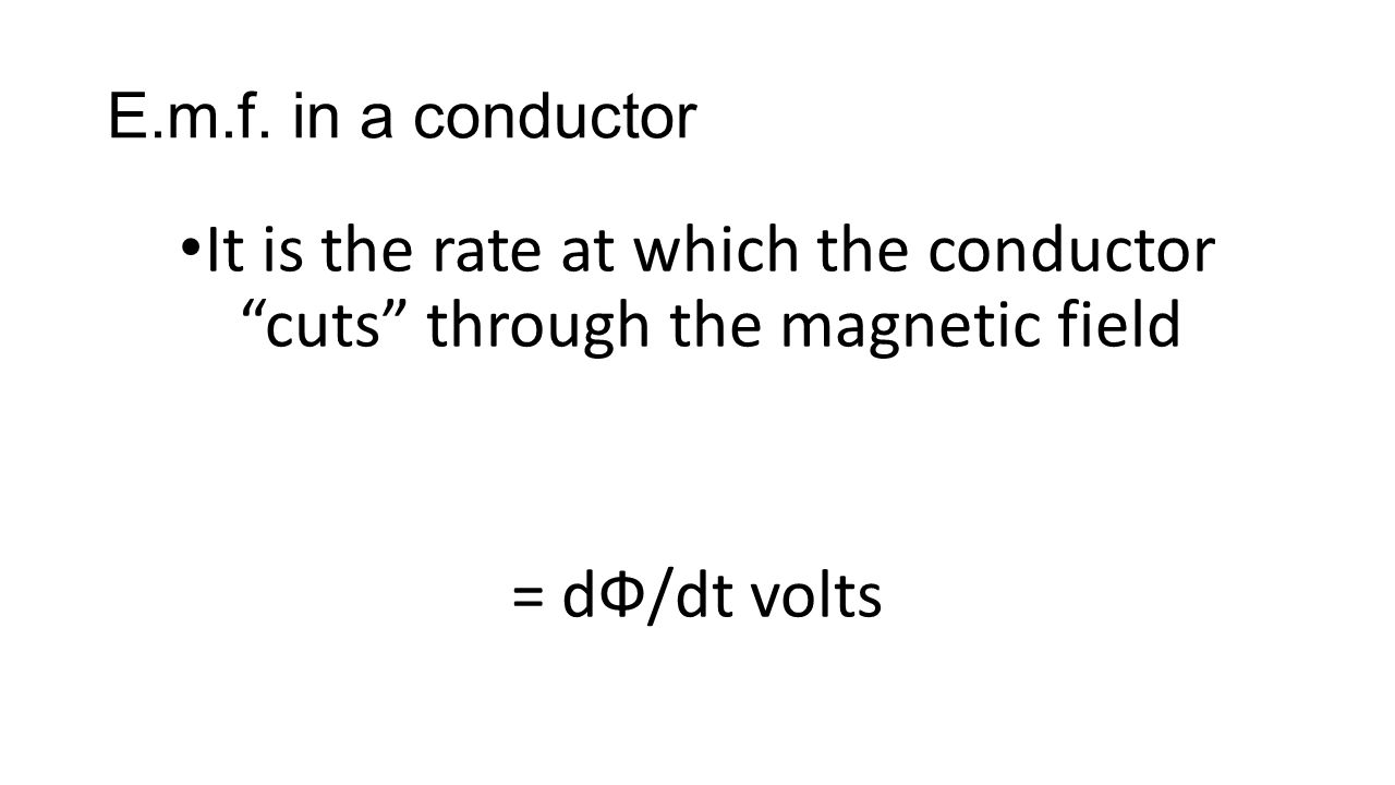 Magnetism To summarise The magnetic flux density, B, multiplied by the area swept out by a conductor, A, is called the magnetic flux, Φ.