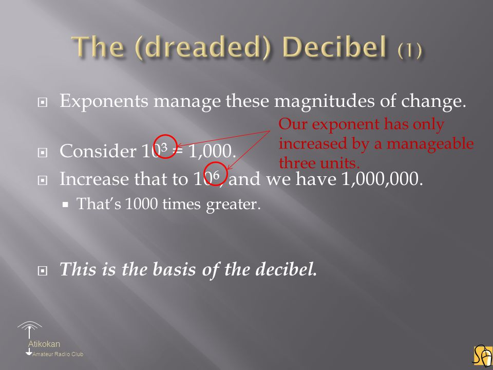Atikokan Amateur Radio Club  Exponents manage these magnitudes of change.