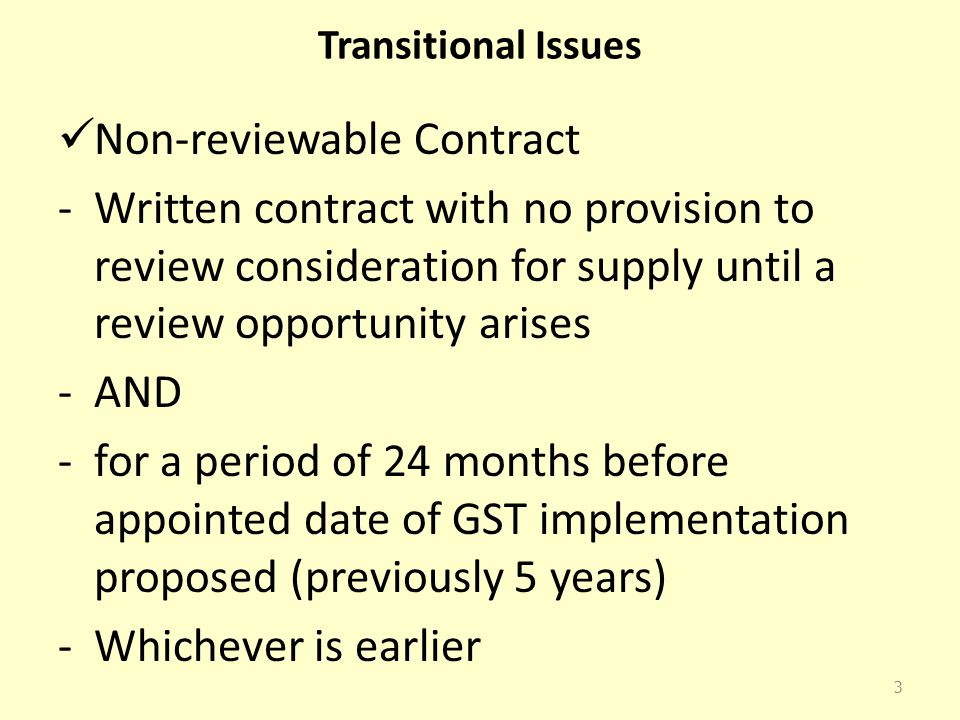 Transitional Issues Non-reviewable Contract -Written contract with no provision to review consideration for supply until a review opportunity arises -