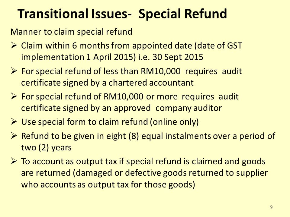 Transitional Issues- Special Refund Manner to claim special refund  Claim within 6 months from appointed date (date of GST implementation 1 April 201
