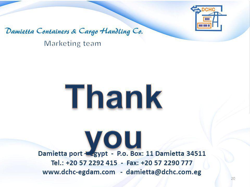 Damietta port – Egypt - P.o. Box: 11 Damietta 34511 Tel.: +20 57 2292 415 - Fax: +20 57 2290 777 www.dchc-egdam.com - damietta@dchc.com.eg 20