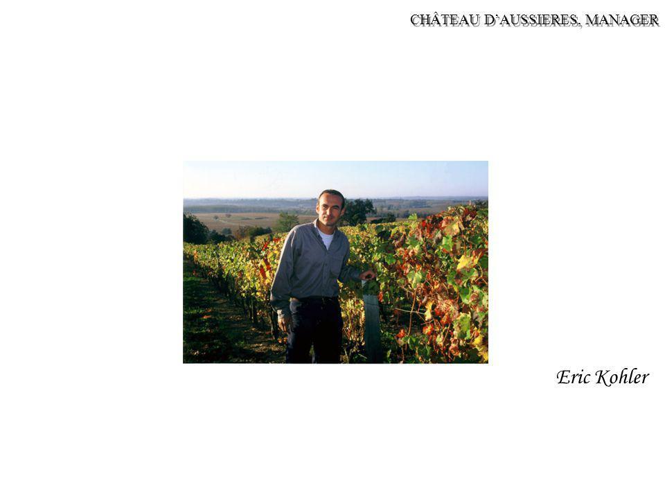 CHÂTEAU D'AUSSIERES, MANAGER Eric Kohler