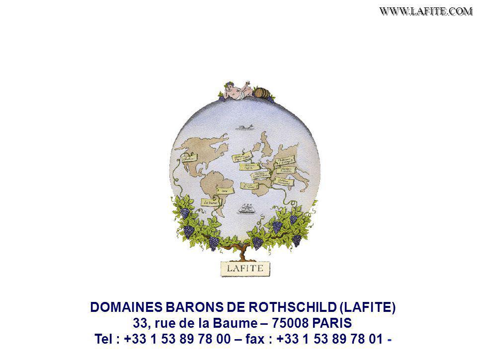 DOMAINES BARONS DE ROTHSCHILD (LAFITE) 33, rue de la Baume – 75008 PARIS Tel : +33 1 53 89 78 00 – fax : +33 1 53 89 78 01 - WWW.LAFITE.COM