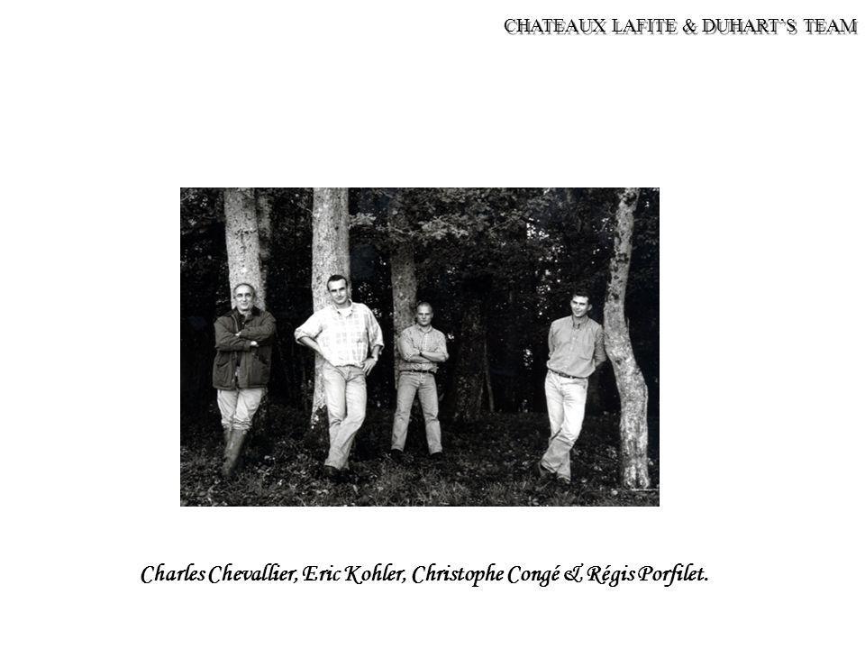 CHATEAUX LAFITE & DUHART'S TEAM Charles Chevallier, Eric Kohler, Christophe Congé & Régis Porfilet.