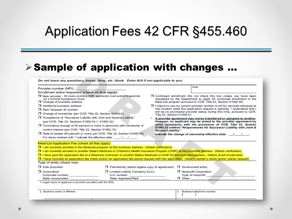 Application Fees 42 CFR §455.460  Sample of application with changes …