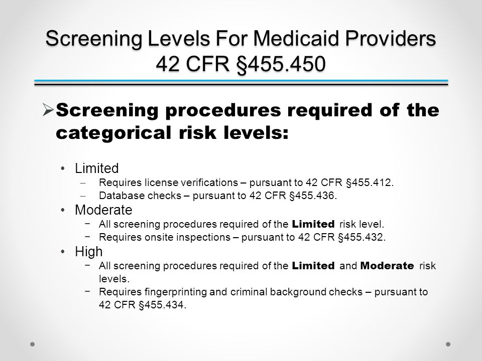 Application Fees 42 CFR §455.460  Regulatory Provider Bulletin Published & Updated Forms – Effective January 1, 2013.