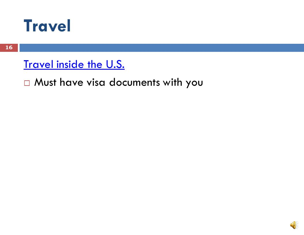 Travel Travel Outside of the U.S.  Valid Passport  Valid U.S.