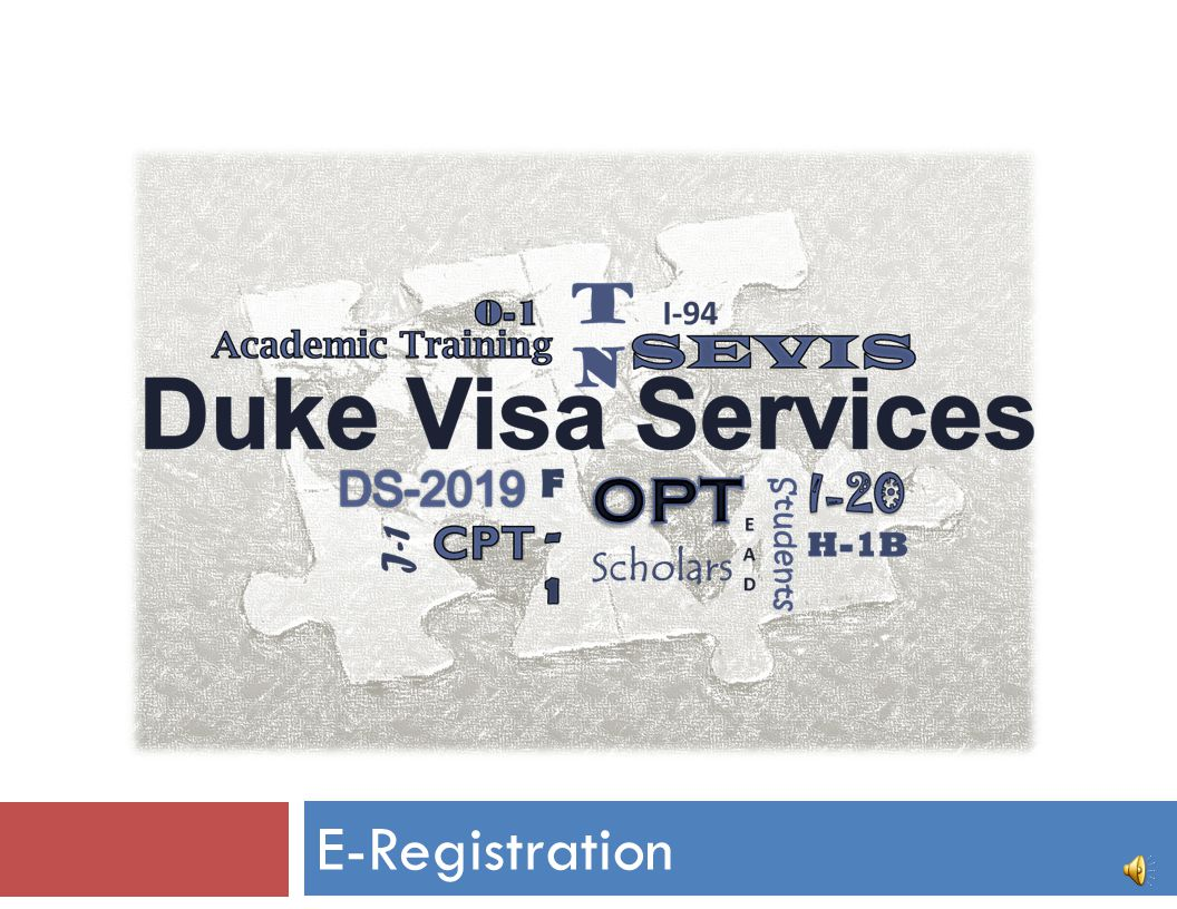 E-Registration Technical Requirements  This presentation lasts approximately 25 minutes.