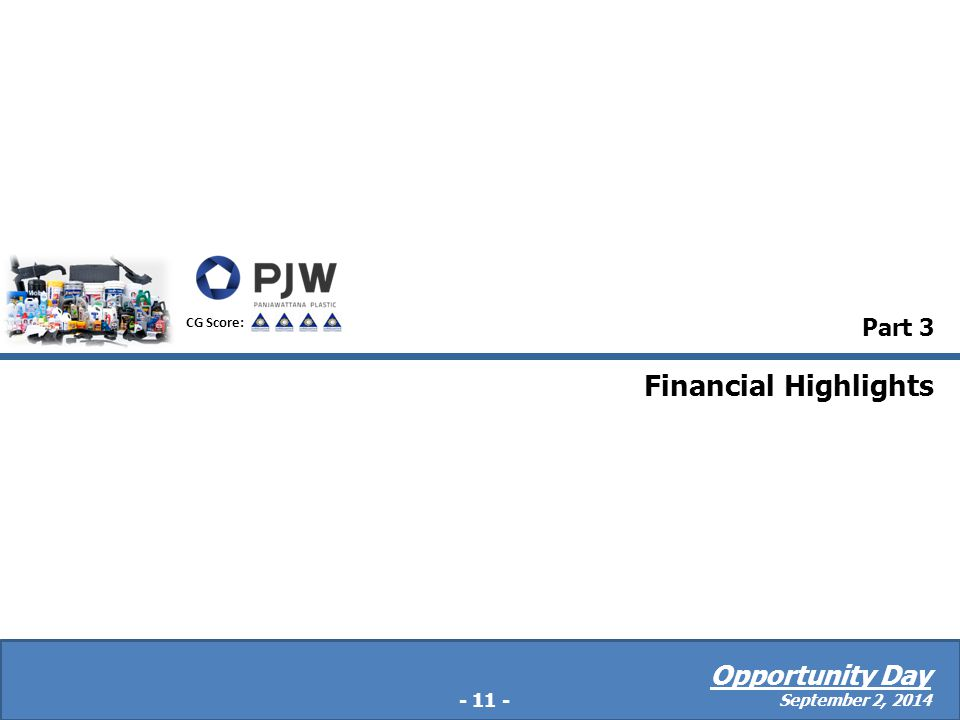 Part 3 Financial Highlights - 11 - CG Score: Opportunity Day September 2, 2014