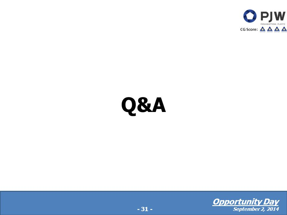 Q&A -23- - 31 - CG Score: Opportunity Day September 2, 2014