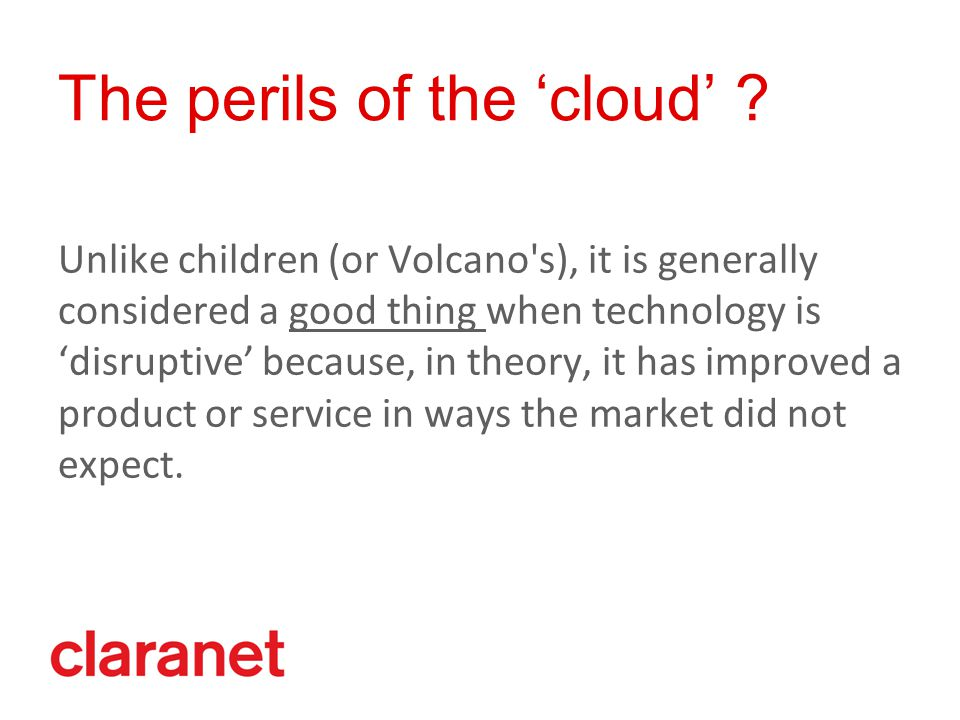 The perils of the 'cloud' .