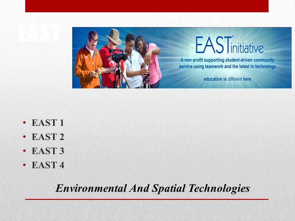 EAST EAST 1 EAST 2 EAST 3 EAST 4 Environmental And Spatial Technologies