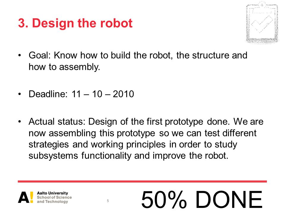 3. Design the robot Goal: Know how to build the robot, the structure and how to assembly.