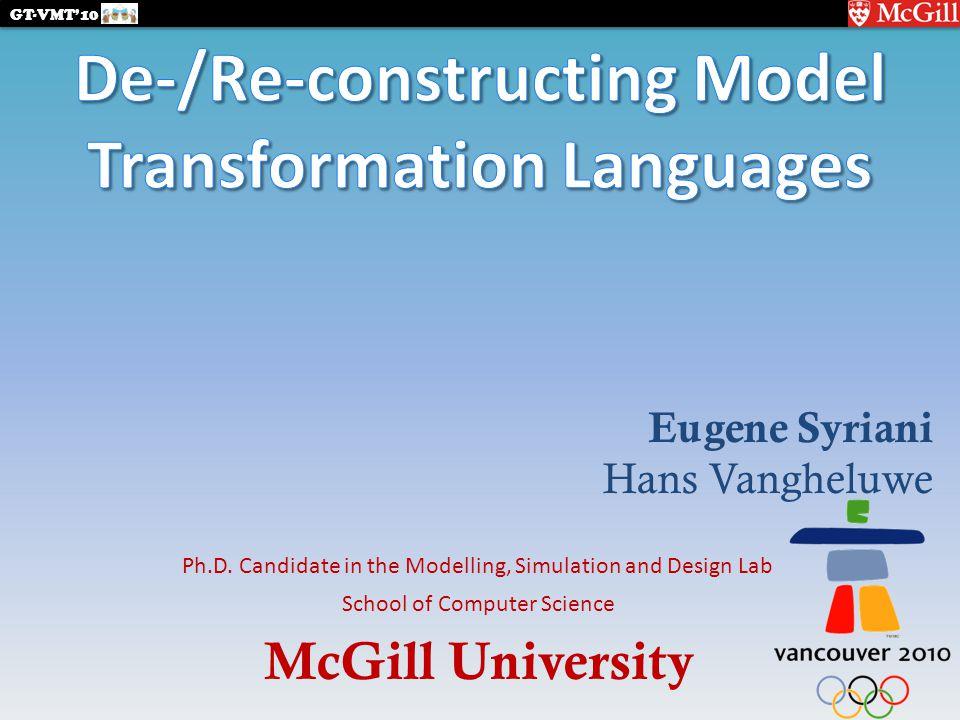 McGill University GT-VMT'10 School of Computer Science Ph.D.