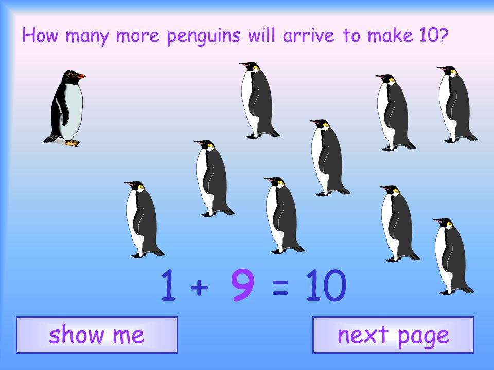 How many more penguins will arrive to make 10 9 next pageshow me 1 + = 10