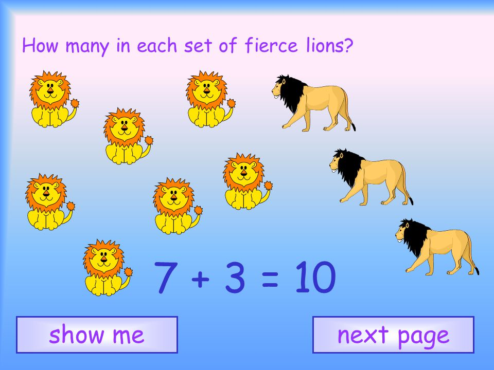 How many in each set of fierce lions 7 + 3 = 10 next pageshow me
