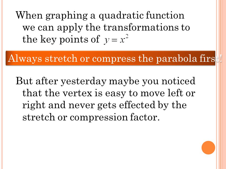 11 33 55 The STEP PATTERN of is 1, 3, 5 and it is the step pattern that changes when the parabola is stretched or compressed!