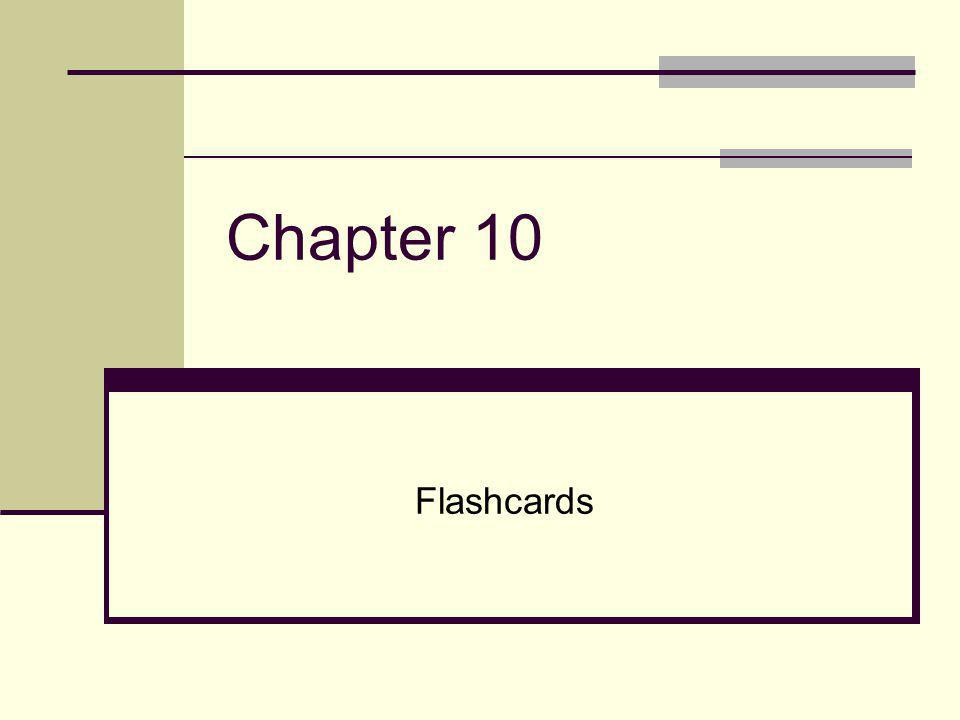Chapter 10 Flashcards