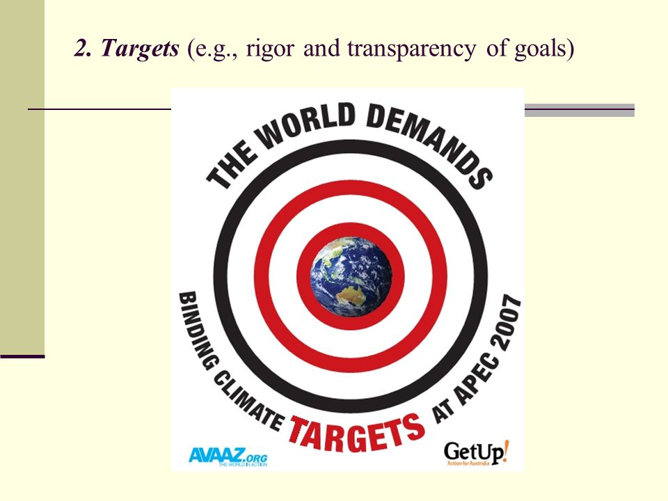 2. Targets (e.g., rigor and transparency of goals)