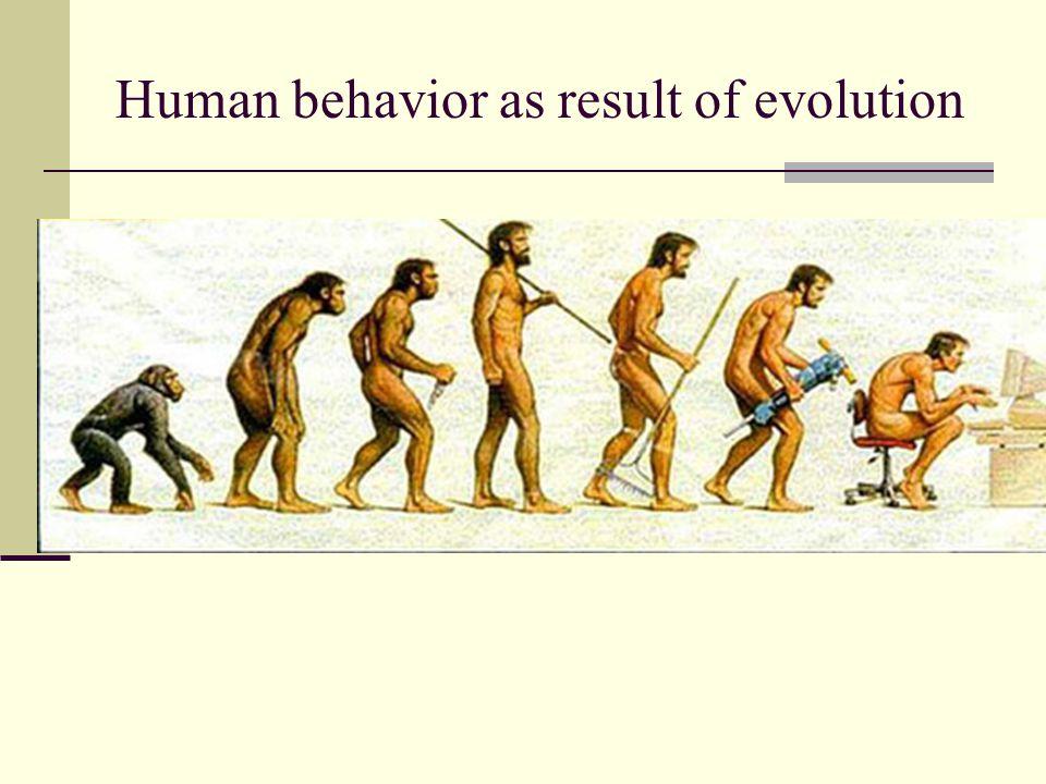 Human behavior as result of evolution