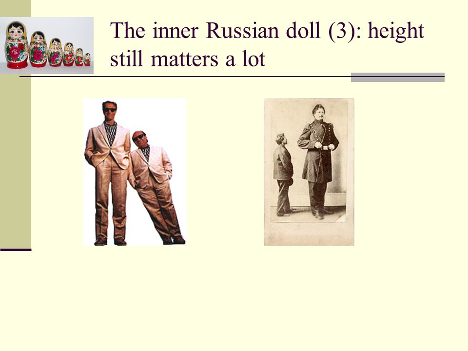 The inner Russian doll (3): height still matters a lot