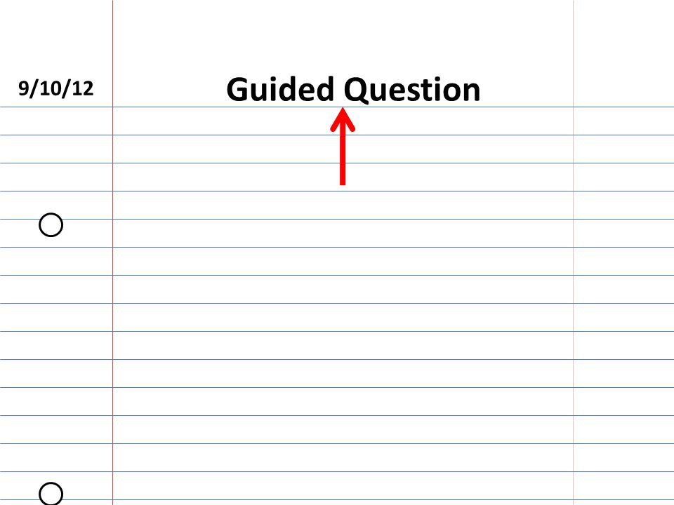 9/10/12 Guided Question