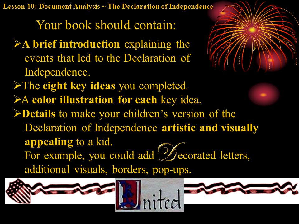 P ROCESSING the L ESSON You (and your partner) will create an illustrated children's version of the Declaration of Independence that presents the eigh