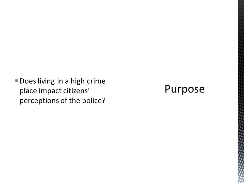  Does living in a high crime place impact citizens' perceptions of the police 3
