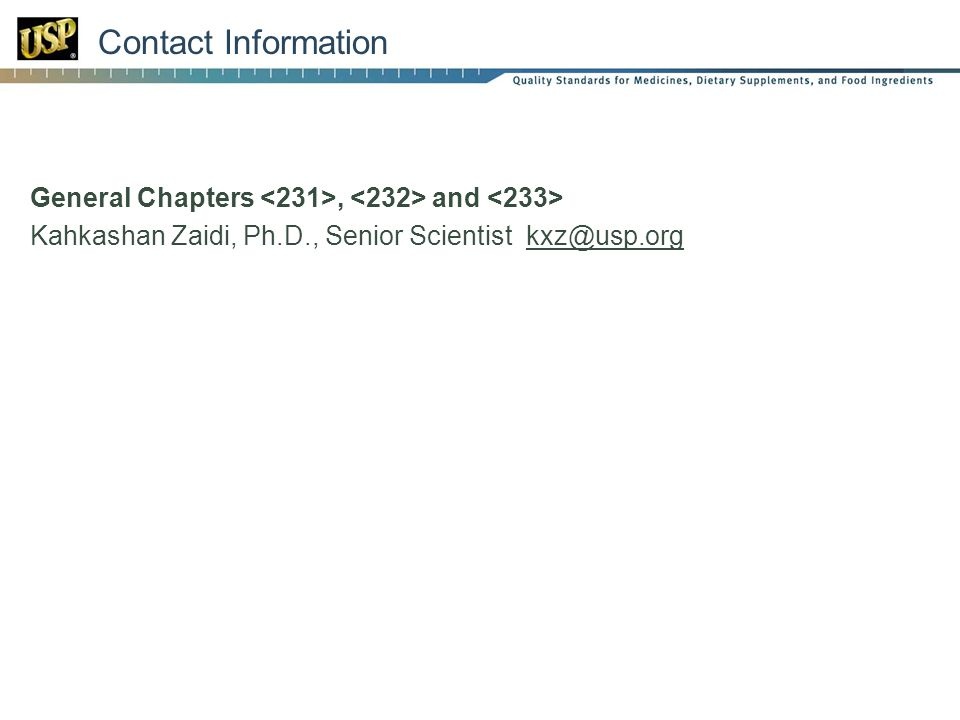 Contact Information General Chapters, and Kahkashan Zaidi, Ph.D., Senior Scientist kxz@usp.org