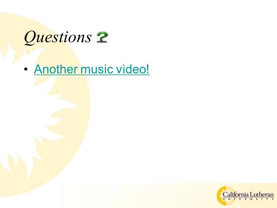 Questions Another music video!